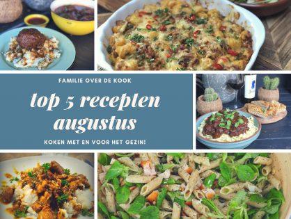 top 5 recepten maand augustus